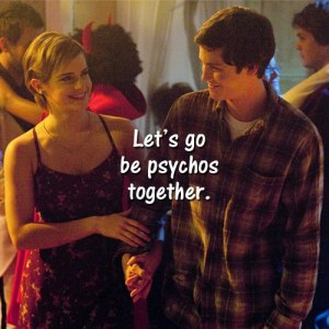 lets go be psychos together quote