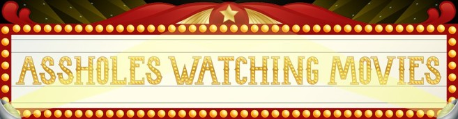 Assholes Watching Movies Banner
